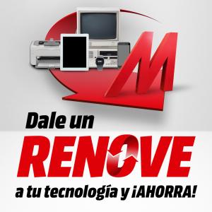 Dale un RENOVE a tu tecnología en Media Markt